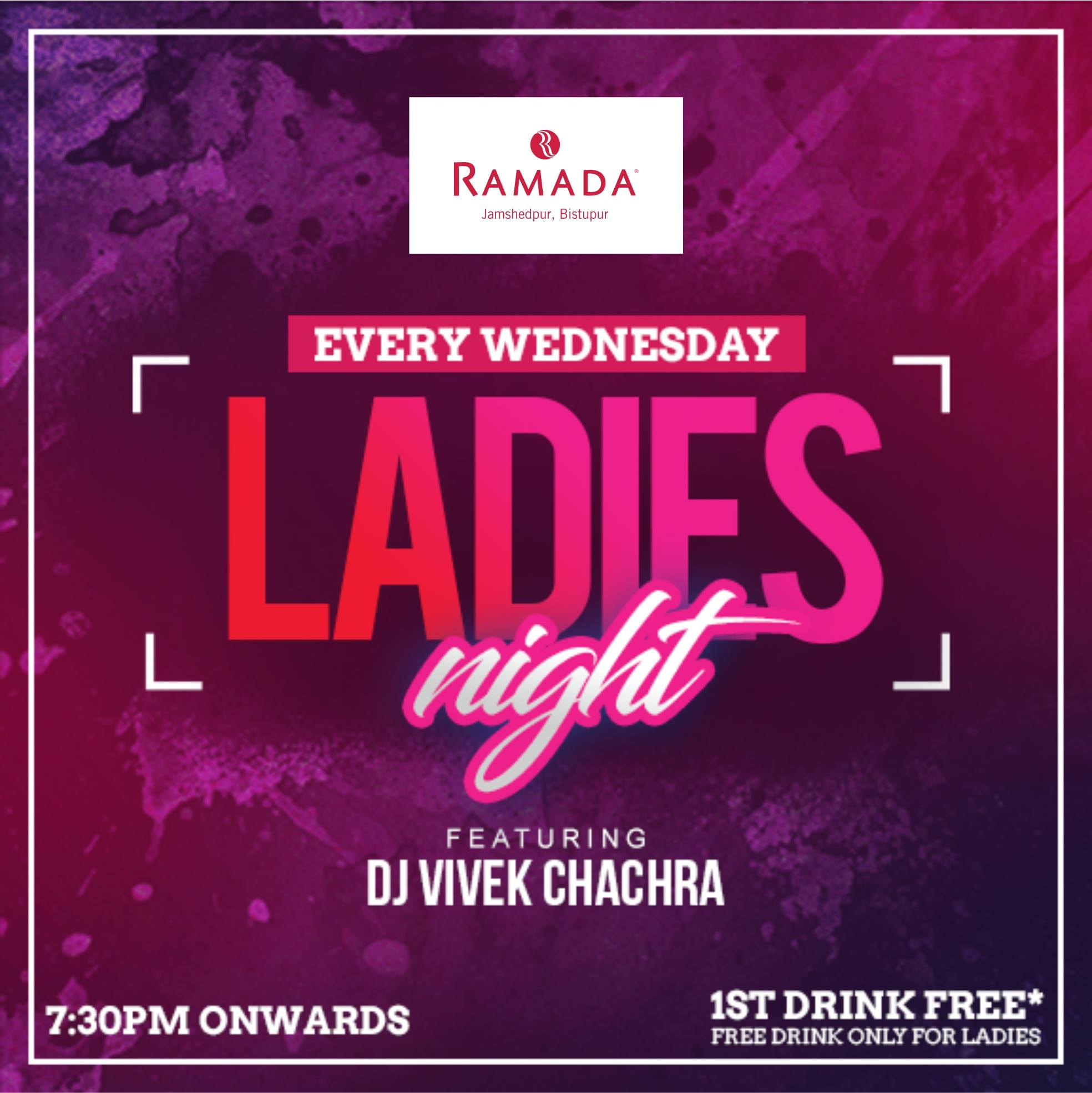 Ladies Night Wednesdays Jamshedpur Wednesdays Ramada Jamshedpur