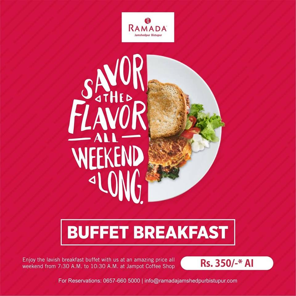 Buffet Breakfast Offer Jamshedpur Ramada Jamshedpur