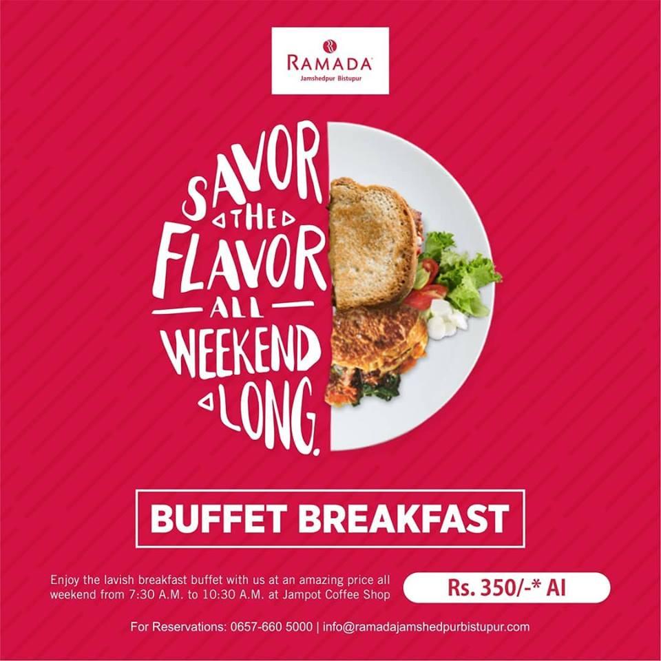 Buffet Breakfast Offer Jamshedpur Ramada Jamshedpur